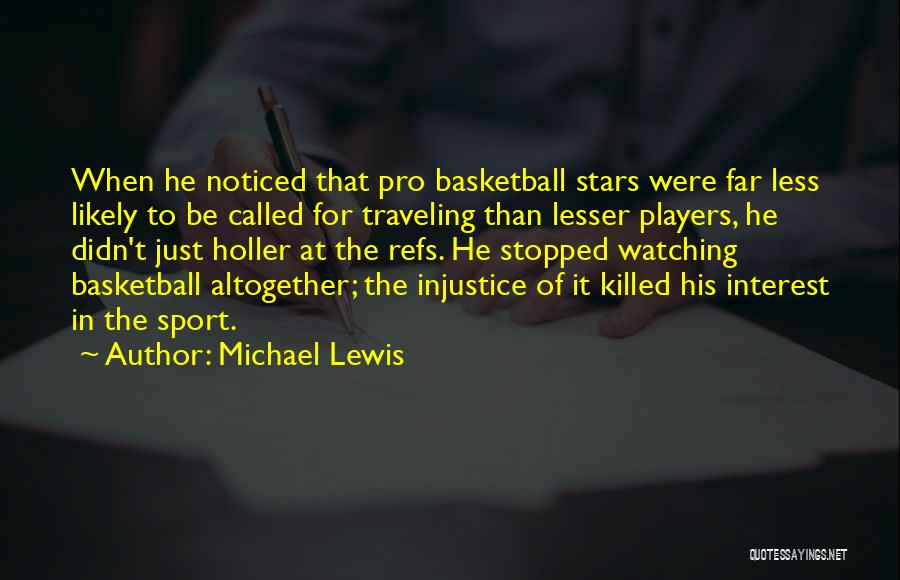 Holler Quotes By Michael Lewis