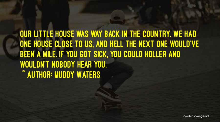 Holler Quotes By Muddy Waters