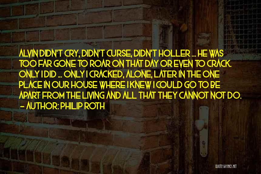 Holler Quotes By Philip Roth