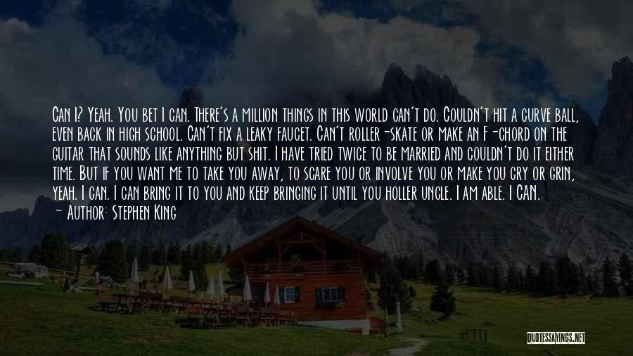 Holler Quotes By Stephen King