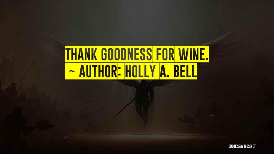 Holly A. Bell Quotes 346935
