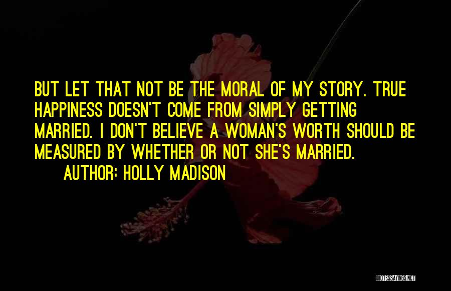 Holly Madison Quotes 1665007