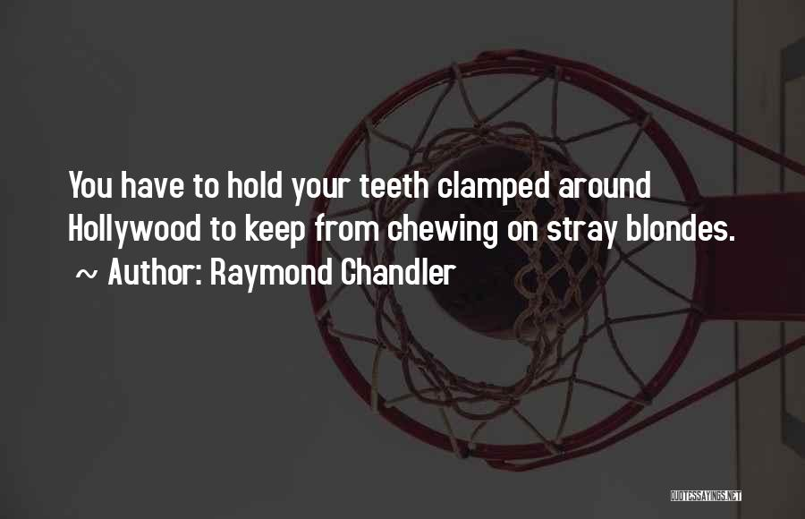 Hollywood Blondes Quotes By Raymond Chandler