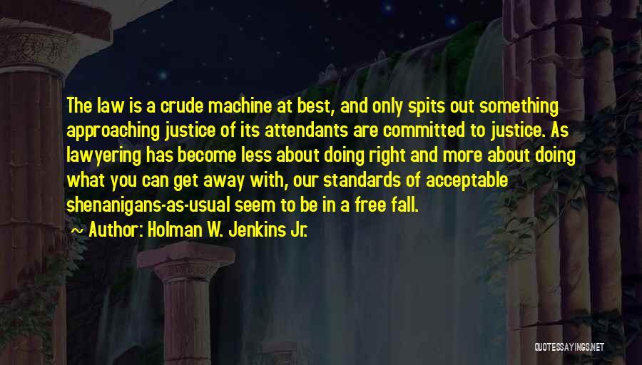 Holman W. Jenkins Jr. Quotes 1038648