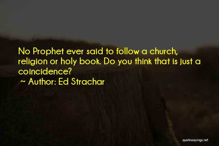 Holy Prophet P.b.u.h Quotes By Ed Strachar