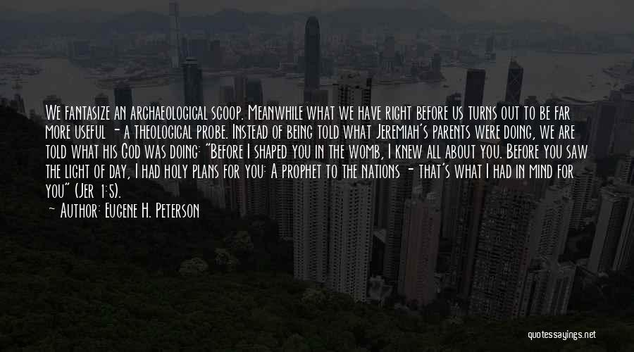 Holy Prophet P.b.u.h Quotes By Eugene H. Peterson