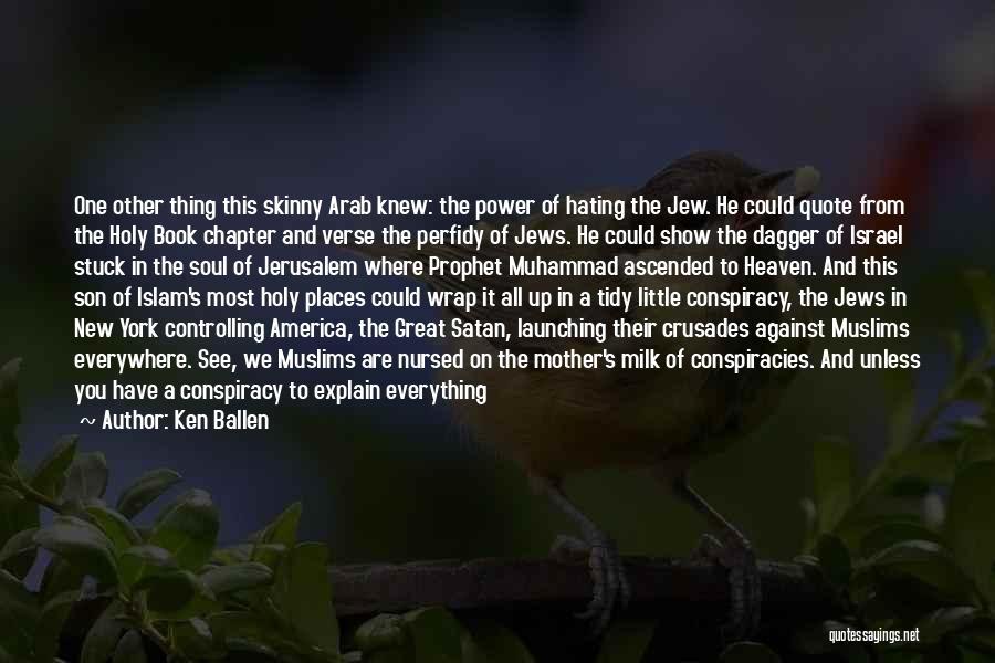 Holy Prophet P.b.u.h Quotes By Ken Ballen