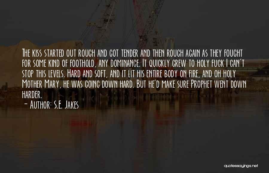 Holy Prophet P.b.u.h Quotes By S.E. Jakes