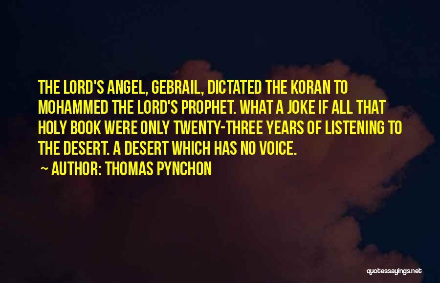 Holy Prophet P.b.u.h Quotes By Thomas Pynchon
