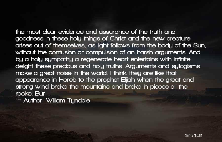Holy Prophet P.b.u.h Quotes By William Tyndale