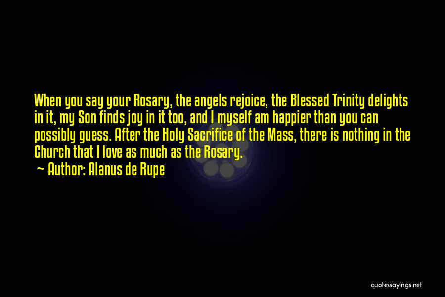 Holy Rosary Quotes By Alanus De Rupe