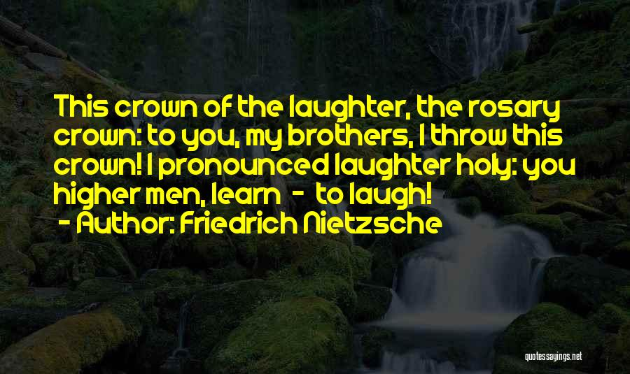 Holy Rosary Quotes By Friedrich Nietzsche