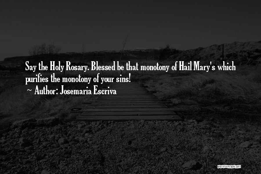 Holy Rosary Quotes By Josemaria Escriva
