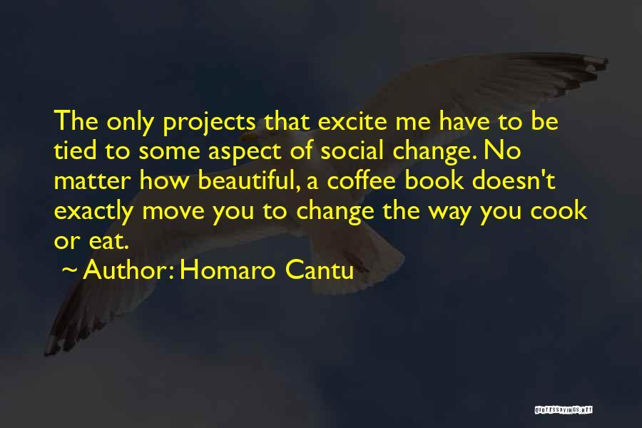 Homaro Cantu Quotes 1474062