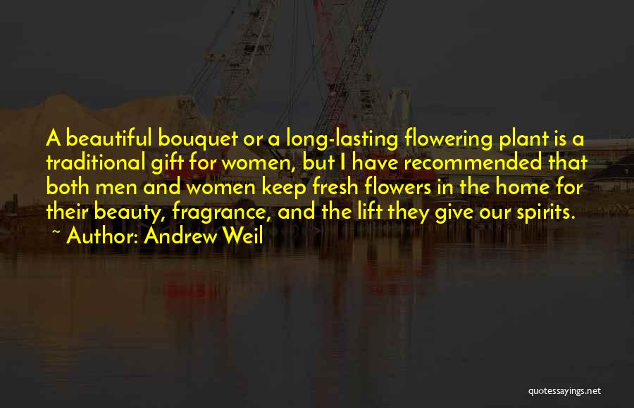 Home Is Beautiful Quotes By Andrew Weil