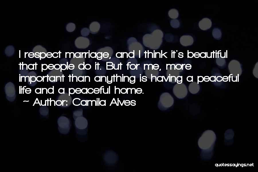 Home Is Beautiful Quotes By Camila Alves