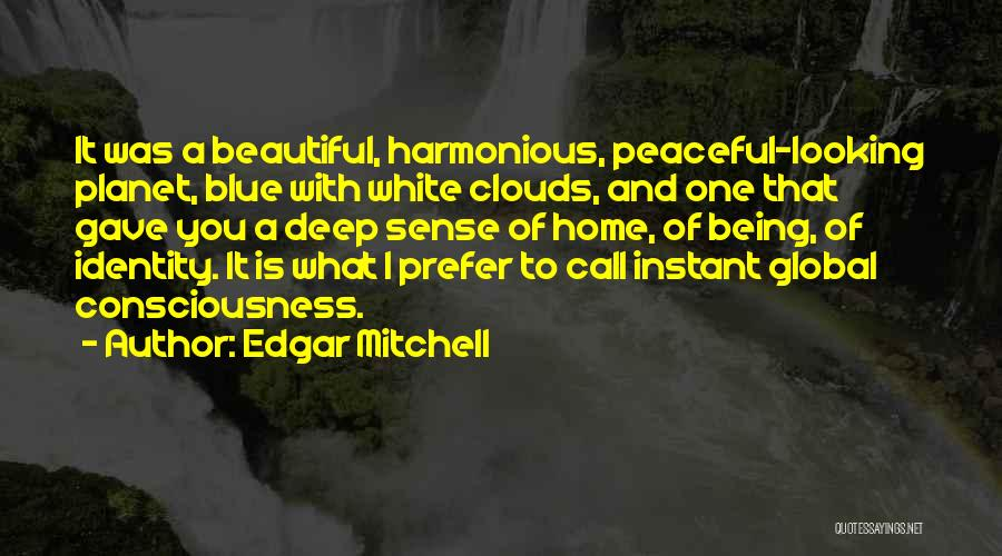 Home Is Beautiful Quotes By Edgar Mitchell