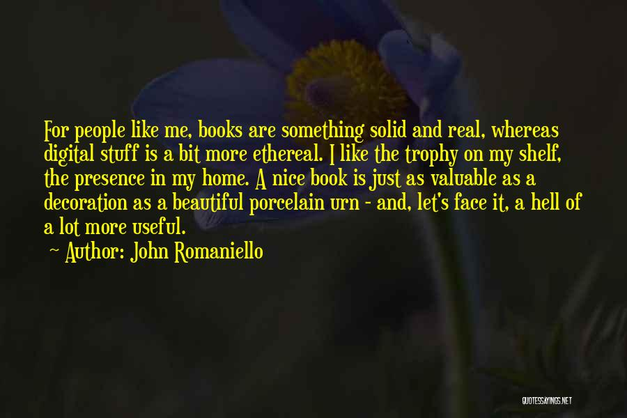Home Is Beautiful Quotes By John Romaniello