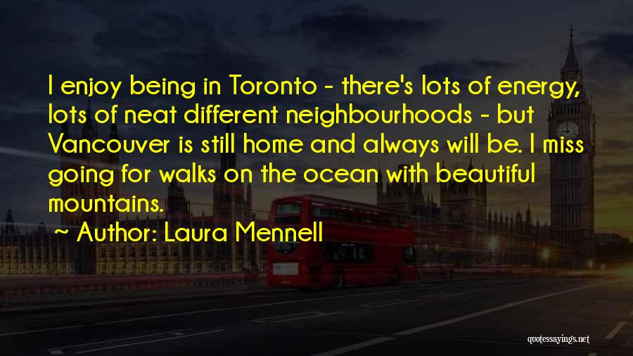 Home Is Beautiful Quotes By Laura Mennell