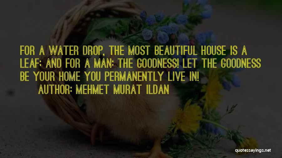 Home Is Beautiful Quotes By Mehmet Murat Ildan
