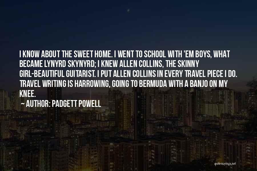 Home Is Beautiful Quotes By Padgett Powell
