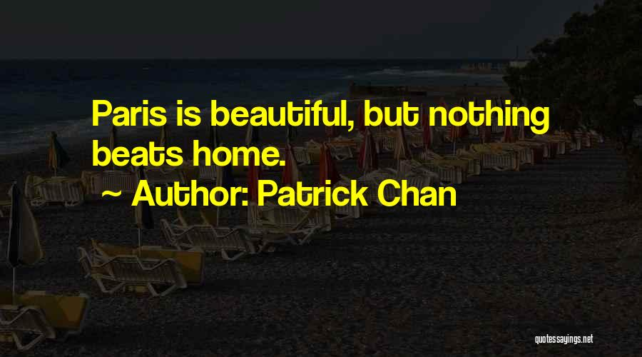 Home Is Beautiful Quotes By Patrick Chan