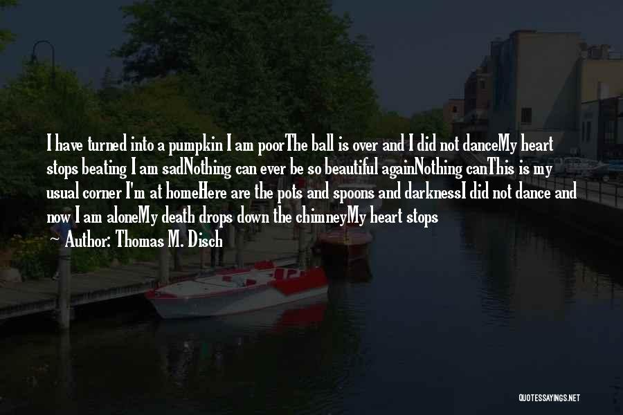 Home Is Beautiful Quotes By Thomas M. Disch