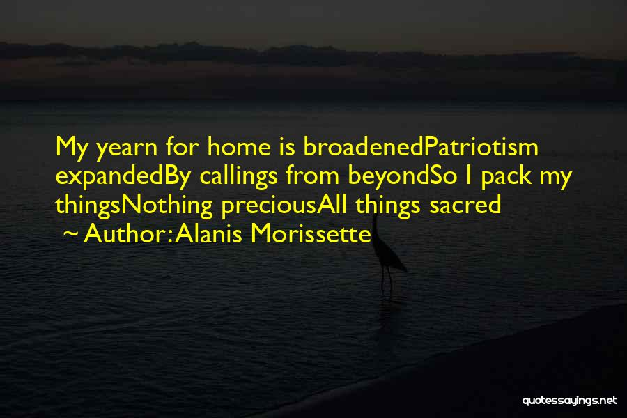 Home Is Calling Quotes By Alanis Morissette