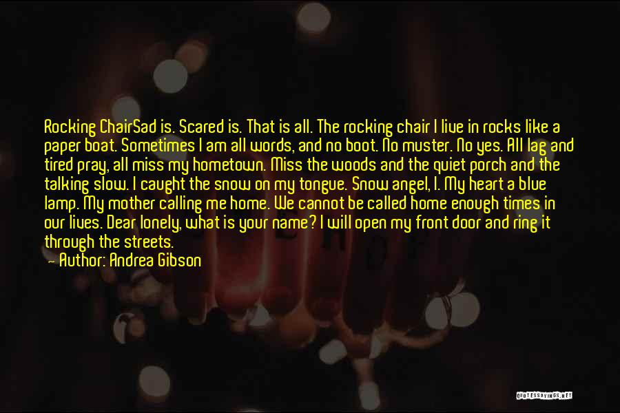 Home Is Calling Quotes By Andrea Gibson