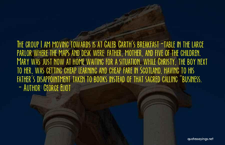 Home Is Calling Quotes By George Eliot