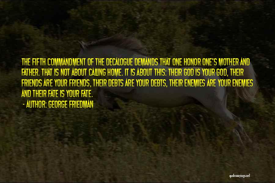 Home Is Calling Quotes By George Friedman