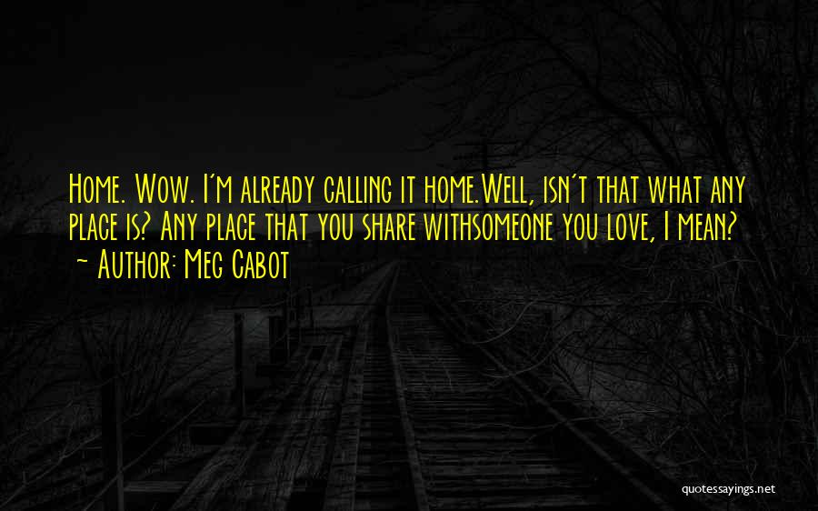 Home Is Calling Quotes By Meg Cabot