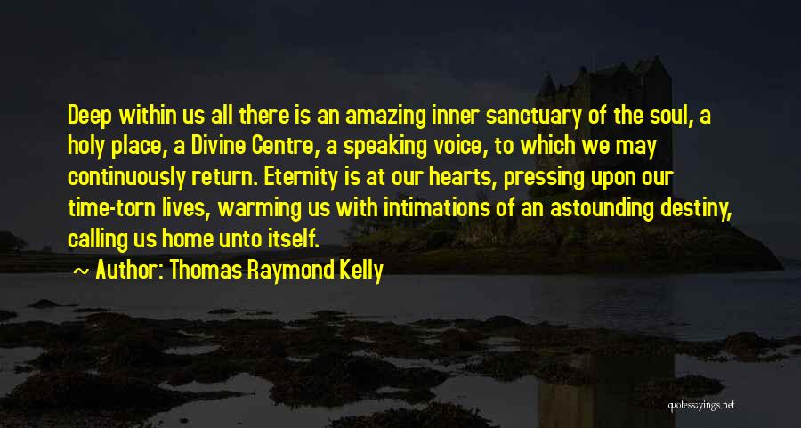Home Is Calling Quotes By Thomas Raymond Kelly