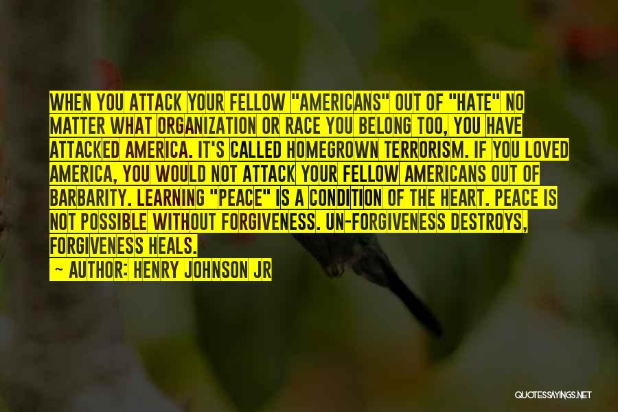Homegrown Terrorism Quotes By Henry Johnson Jr