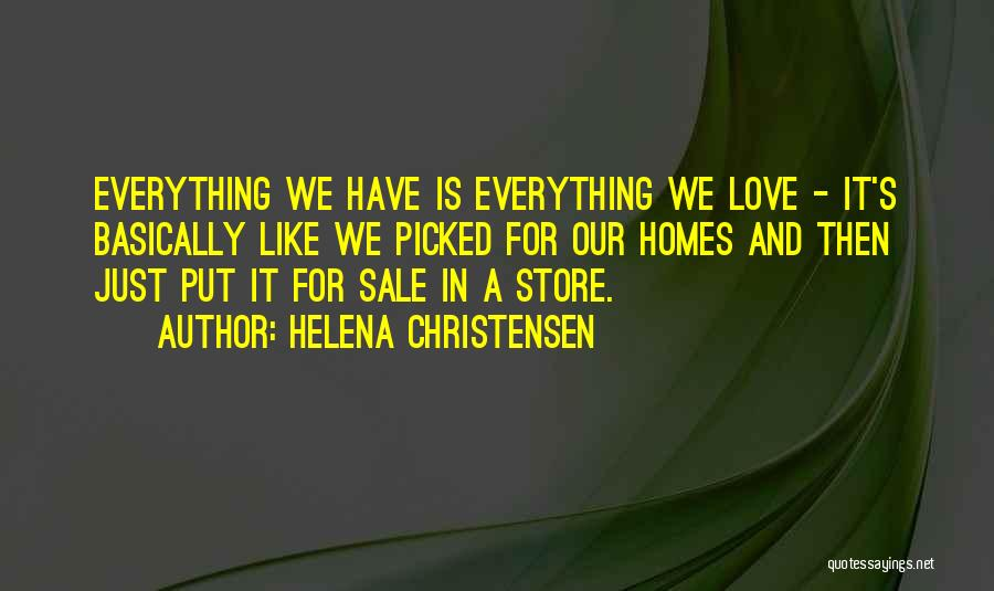 Homes For Sale Quotes By Helena Christensen