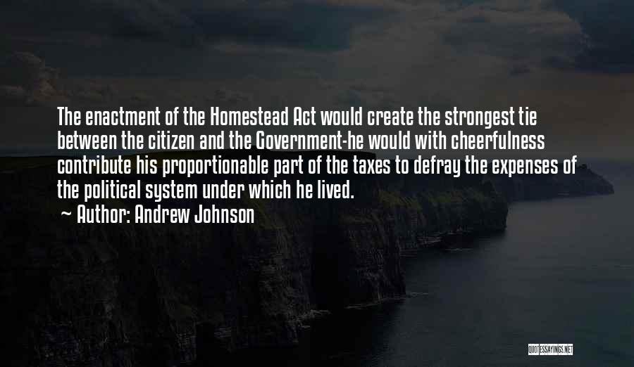 Homestead Quotes By Andrew Johnson