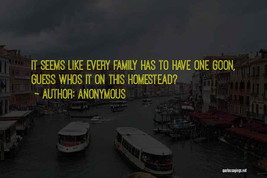 Homestead Quotes By Anonymous