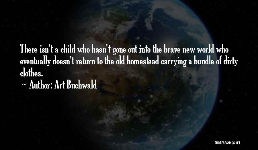 Homestead Quotes By Art Buchwald