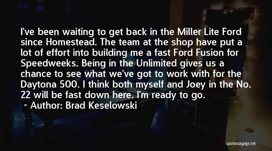 Homestead Quotes By Brad Keselowski
