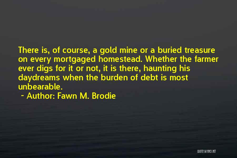 Homestead Quotes By Fawn M. Brodie