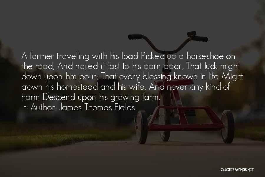 Homestead Quotes By James Thomas Fields