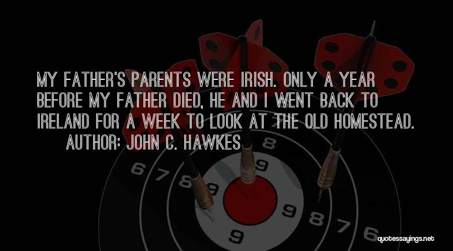 Homestead Quotes By John C. Hawkes