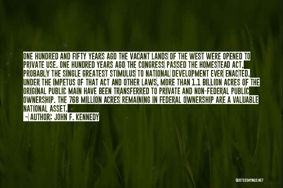 Homestead Quotes By John F. Kennedy