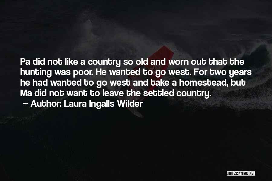 Homestead Quotes By Laura Ingalls Wilder