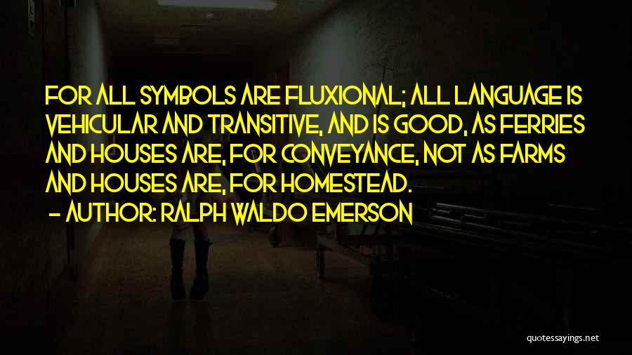 Homestead Quotes By Ralph Waldo Emerson