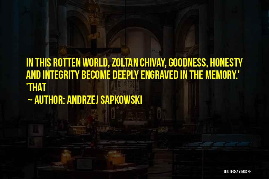 Honesty And Integrity Quotes By Andrzej Sapkowski
