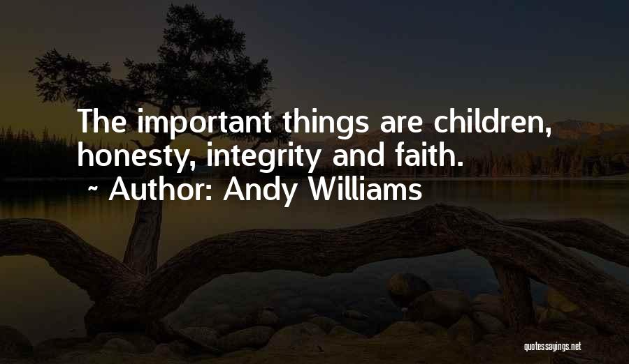 Honesty And Integrity Quotes By Andy Williams