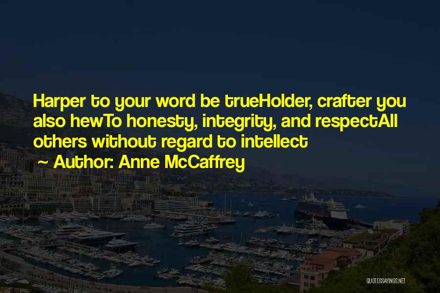 Honesty And Integrity Quotes By Anne McCaffrey