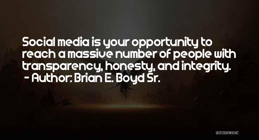 Honesty And Integrity Quotes By Brian E. Boyd Sr.