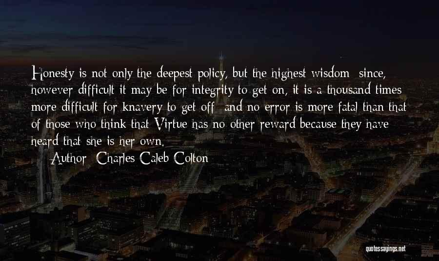 Honesty And Integrity Quotes By Charles Caleb Colton